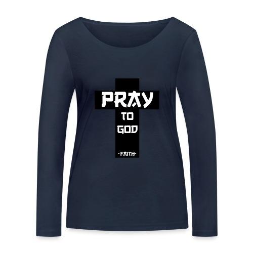 Pray to God - Frauen Bio-Langarmshirt von Stanley & Stella