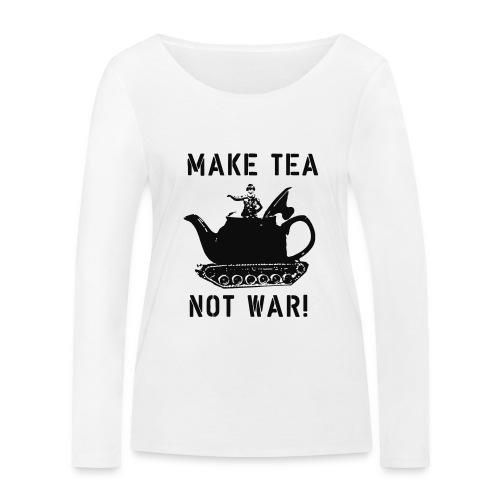 Make Tea not War! - Women's Organic Longsleeve Shirt by Stanley & Stella