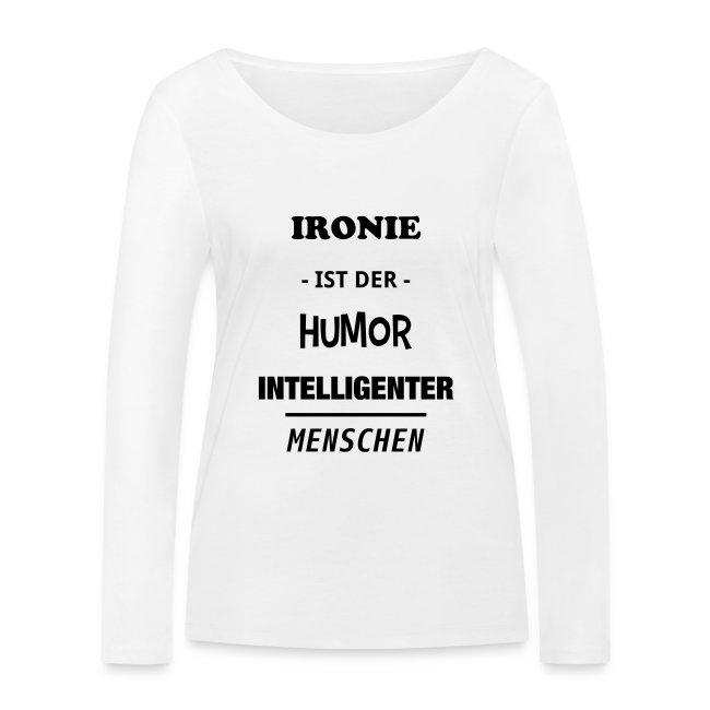 Ironie ist der Humor intelligenter Menschen