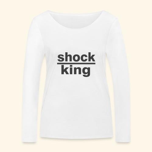 shock king funny - Maglietta a manica lunga ecologica da donna di Stanley & Stella