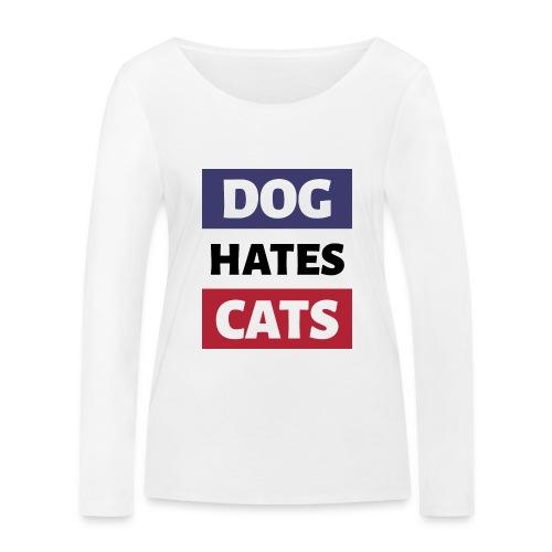 Dog Hates Cats - Frauen Bio-Langarmshirt von Stanley & Stella