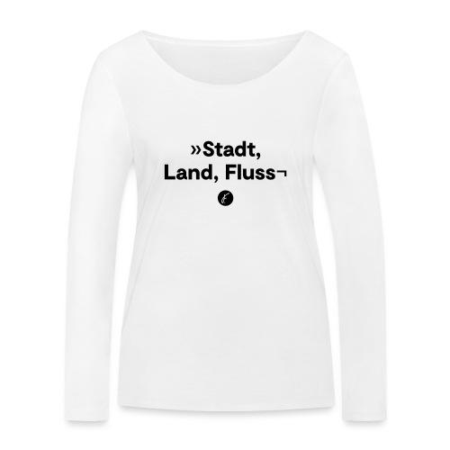 Stadt Land Fluss - Frauen Bio-Langarmshirt von Stanley & Stella