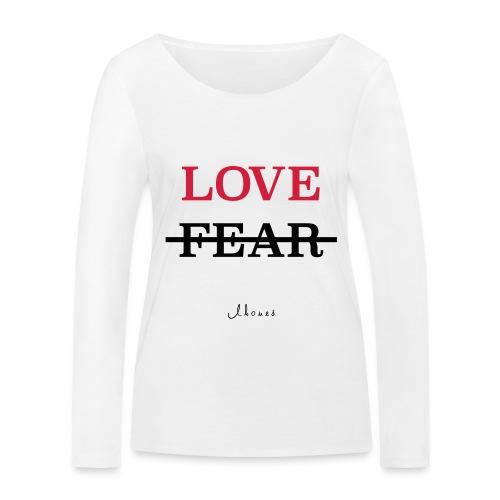 LOVE NOT FEAR - Women's Organic Longsleeve Shirt by Stanley & Stella