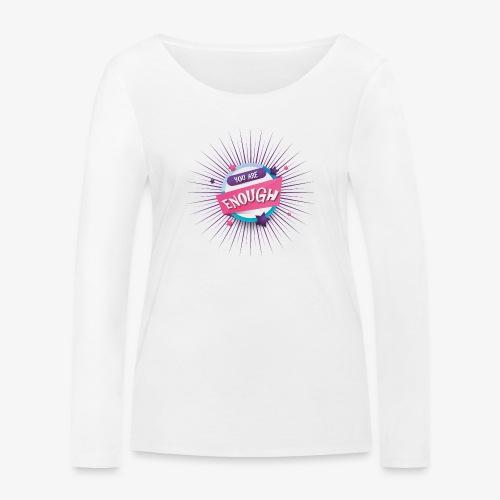You are enough - Frauen Bio-Langarmshirt von Stanley & Stella