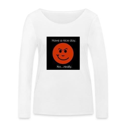 Have a nice day - Økologisk Stanley & Stella langærmet T-shirt til damer