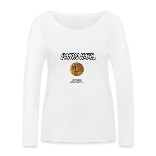 Baks hate - Maglietta a manica lunga ecologica da donna di Stanley & Stella