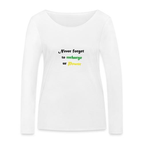Recharge ur power saying in English - Women's Organic Longsleeve Shirt by Stanley & Stella