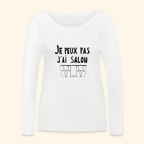 Je peux pas j'ai salon - T-shirt manches longues bio Stanley & Stella Femme