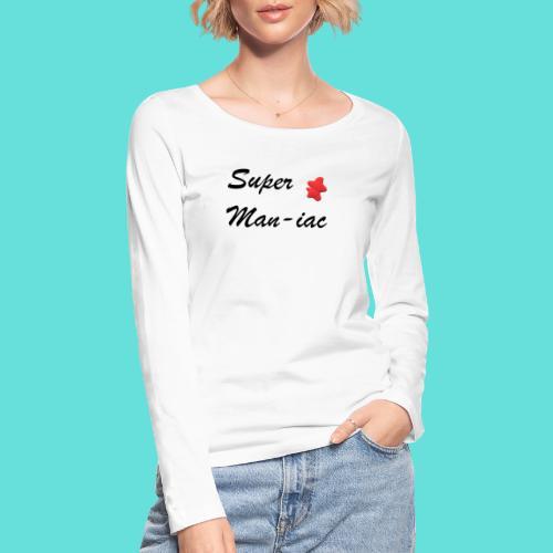 Super maniaque - T-shirt manches longues bio Stanley & Stella Femme