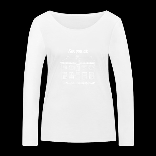 See you at Hotel de Tabaksplant WHITE - Women's Organic Longsleeve Shirt by Stanley & Stella