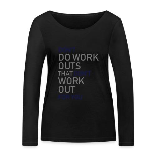 Don't do workouts - Women's Organic Longsleeve Shirt by Stanley & Stella