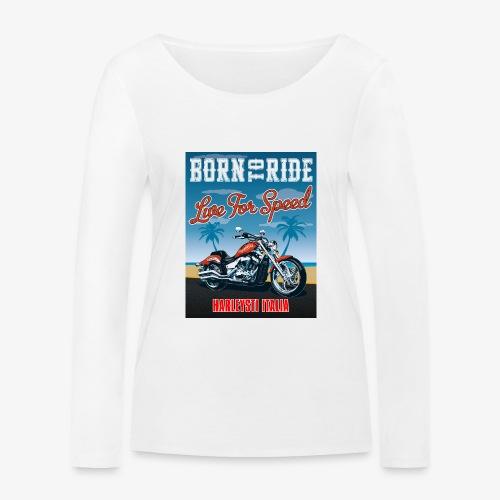 Summer 2021 - Born to ride - Maglietta a manica lunga ecologica da donna di Stanley & Stella