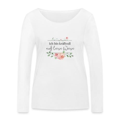 Ich bin kraftvoll auf leise Weise - Kollektion - Frauen Bio-Langarmshirt von Stanley & Stella