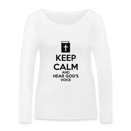 Keep Calm and Hear God Voice Meme - Camiseta de manga larga ecológica mujer de Stanley & Stella
