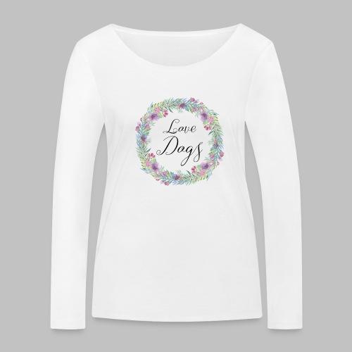 Love Dogs - Blumenkranz - Frauen Bio-Langarmshirt von Stanley & Stella
