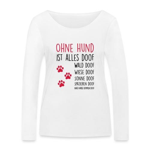 Vorschau: Ohne Hund ist alles doof - Frauen Bio-Langarmshirt von Stanley & Stella