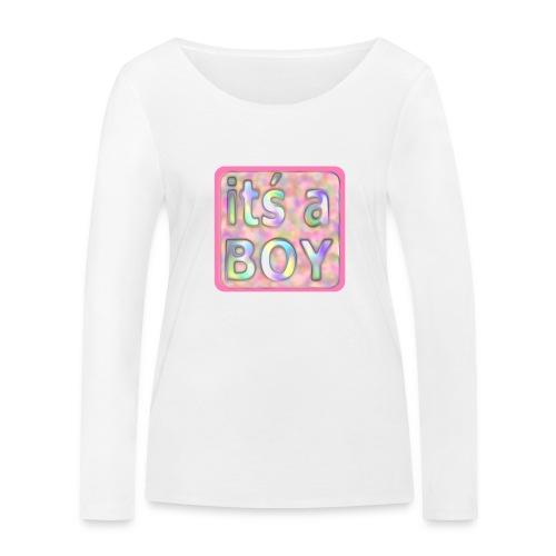 its a boy rosa text skylt - Women's Organic Longsleeve Shirt by Stanley & Stella