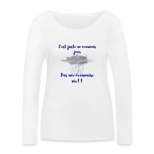 mauvais jour - T-shirt manches longues bio Stanley & Stella Femme