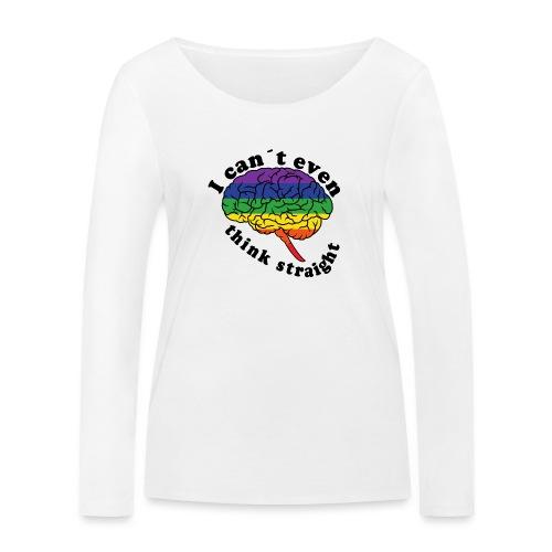 Ich kann nicht einmal klar denken | LGBT - Frauen Bio-Langarmshirt von Stanley & Stella