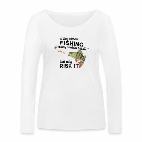 A Day without Fishing Angeln Fishyworm Bass Barsch - Frauen Bio-Langarmshirt von Stanley & Stella