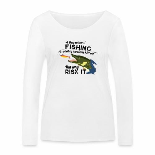 A Day without Fishing Hecht Pike Fishyworm Angel - Frauen Bio-Langarmshirt von Stanley & Stella