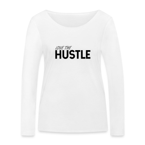 Love the HUSTLE - Ekologisk långärmad T-shirt dam från Stanley & Stella