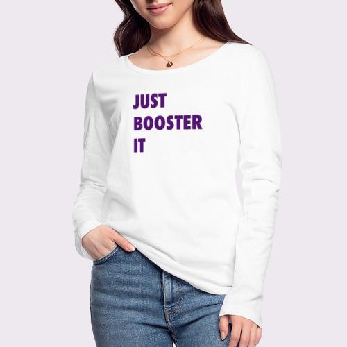 just boost it - Women's Organic Longsleeve Shirt by Stanley & Stella