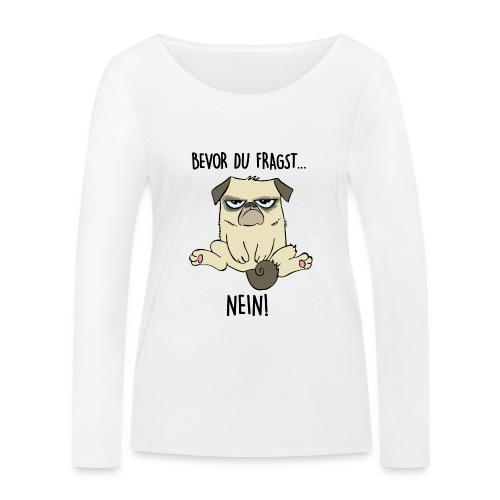 Vorschau: Bevor du fragst NEIN - Frauen Bio-Langarmshirt von Stanley & Stella