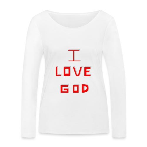 I LOVE GOD - Camiseta de manga larga ecológica mujer de Stanley & Stella