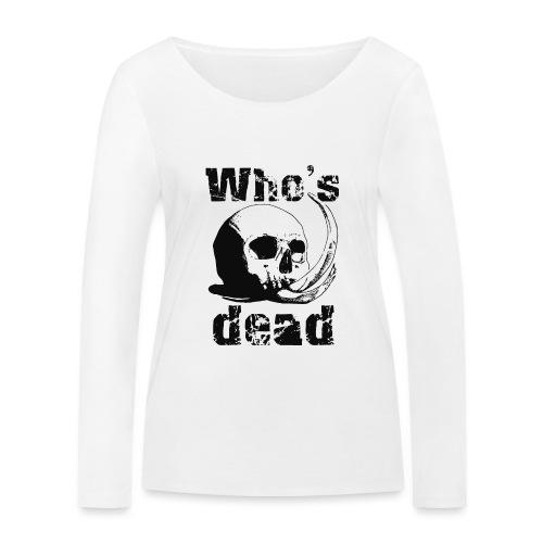 Who's dead - Black - Maglietta a manica lunga ecologica da donna di Stanley & Stella