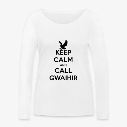 Keep Calm And Call Gwaihir - Women's Organic Longsleeve Shirt by Stanley & Stella
