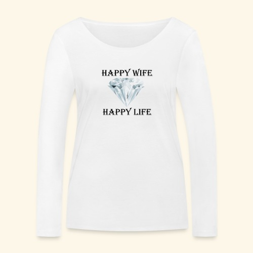 Happy Wife Happy Life glückliche Frau Frauen - Frauen Bio-Langarmshirt von Stanley & Stella
