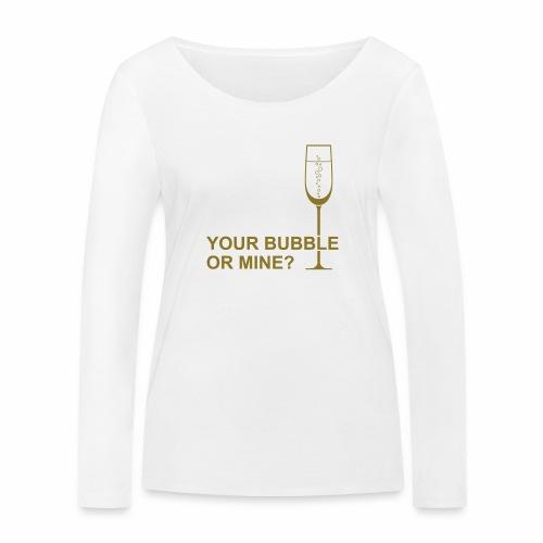 Your bubble or mine? - Vrouwen bio shirt met lange mouwen van Stanley & Stella