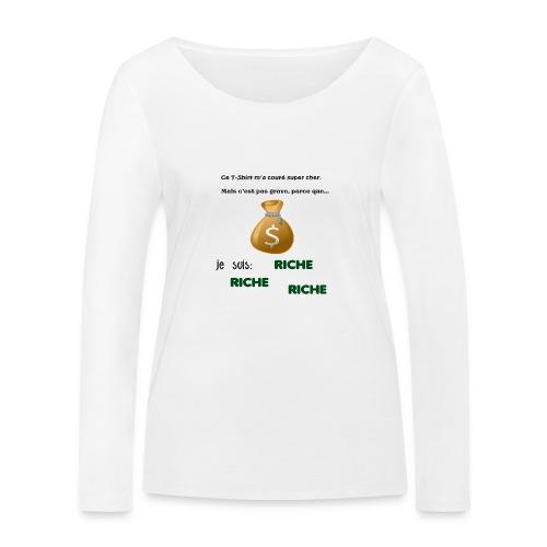 Je suis riche. - T-shirt manches longues bio Stanley & Stella Femme