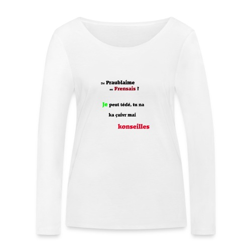 Probleme en français - T-shirt manches longues bio Stanley & Stella Femme