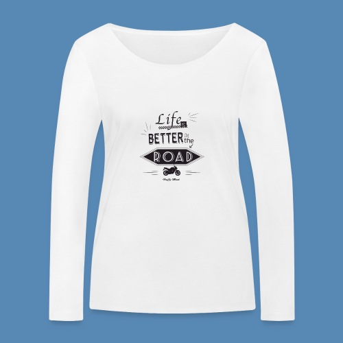 Moto - Life is better on the road - T-shirt manches longues bio Stanley & Stella Femme