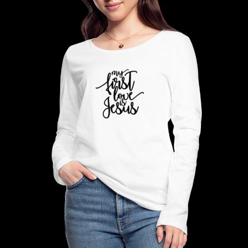 My fist love is Jesus - Frauen Bio-Langarmshirt von Stanley & Stella