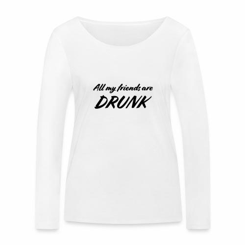 All My Friends Are Drunk - Vrouwen bio shirt met lange mouwen van Stanley & Stella
