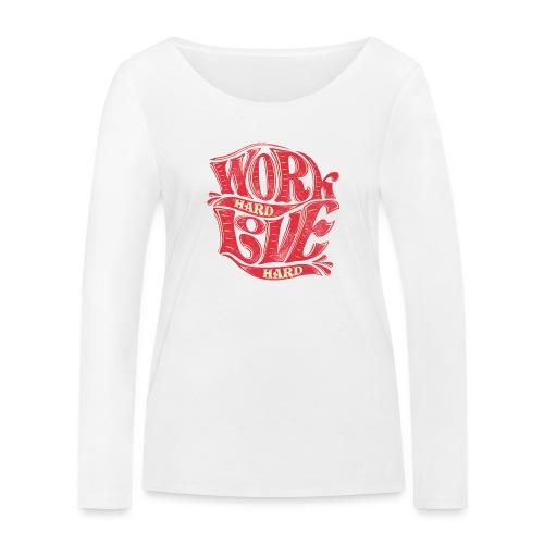 Work hard love hard - Frauen Bio-Langarmshirt von Stanley & Stella
