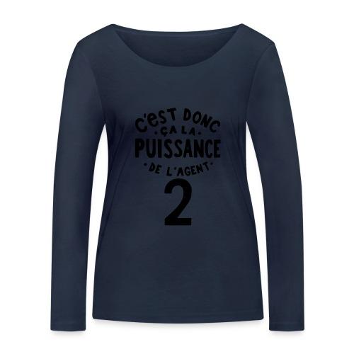 La puissance de l'agent 2 - T-shirt manches longues bio Stanley & Stella Femme