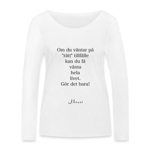 Just do it - Women's Organic Longsleeve Shirt by Stanley & Stella