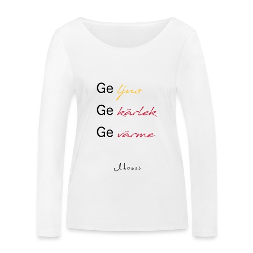 Give light, give love, give warmth - Women's Organic Longsleeve Shirt by Stanley & Stella