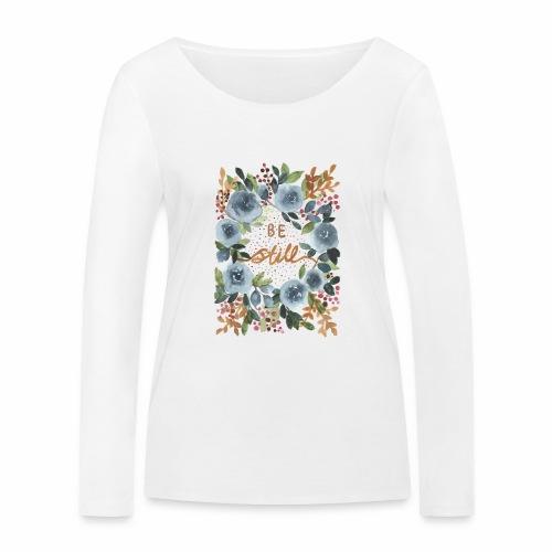 Nancy Rose Designs - Be Still - Women's Organic Longsleeve Shirt by Stanley & Stella