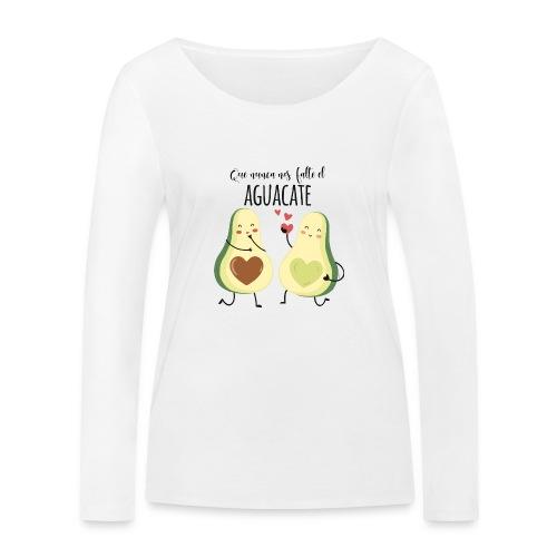 Que no nos falte el aguacate - Camiseta de manga larga ecológica mujer de Stanley & Stella