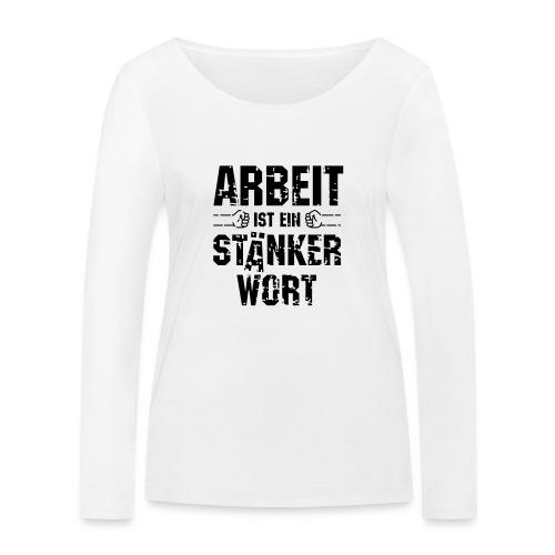 arbeit-staenkerwort - Frauen Bio-Langarmshirt von Stanley & Stella