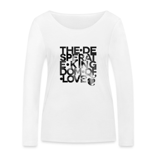 Desperate Kingdom of Love - Women's Organic Longsleeve Shirt by Stanley & Stella