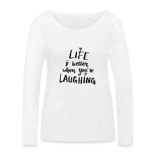 Life is better - Frauen Bio-Langarmshirt von Stanley & Stella