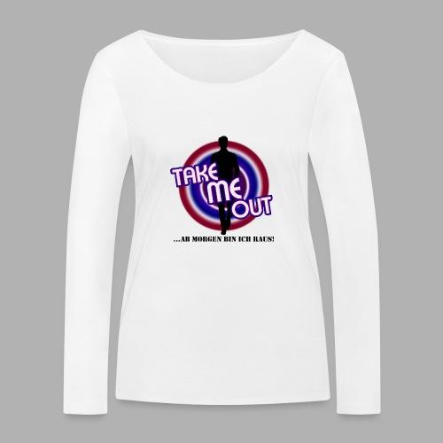 Take me out_Er_Variante 2 - Frauen Bio-Langarmshirt von Stanley & Stella