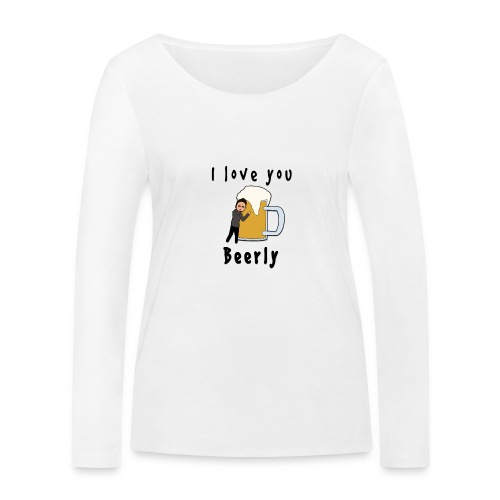 I-love-you-beerly - Women's Organic Longsleeve Shirt by Stanley & Stella