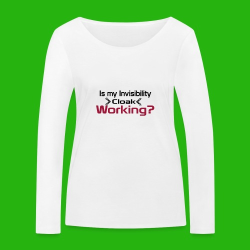 Is my invisibility cloak working shirt - Women's Organic Longsleeve Shirt by Stanley & Stella